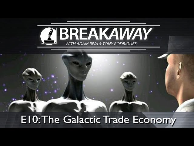 #10 The Galactic Trade Economy feat. Tony Rodrigues | BREAKAWAY Season 2