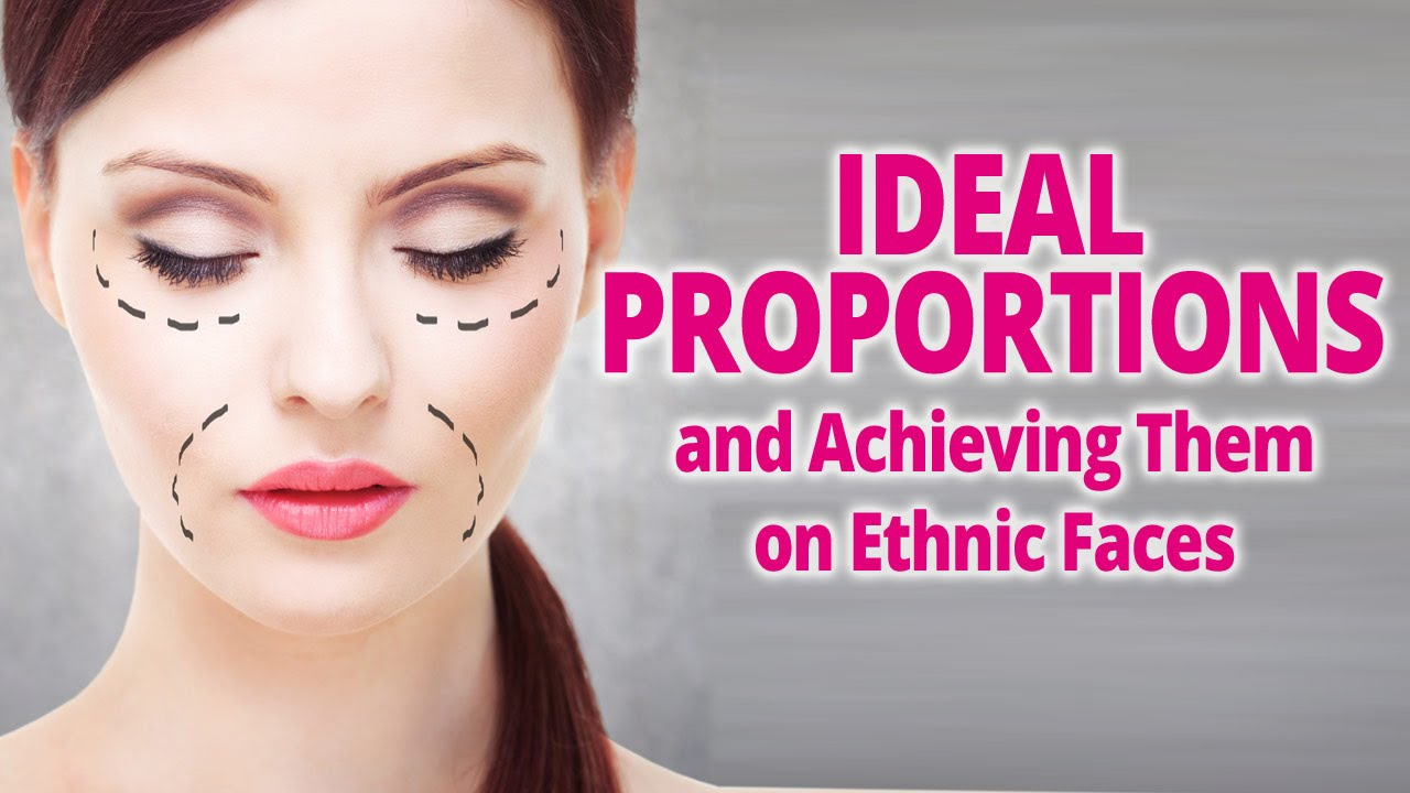 Ideal Proportions And Achieving Them On Ethnic Faces Youtube