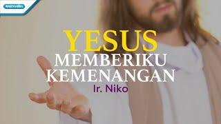 Yesus Memberiku Kemenangan - Ir. Niko