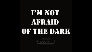 Eric Geurts - I'm Not Afraid of the Dark (Official Music Video)
