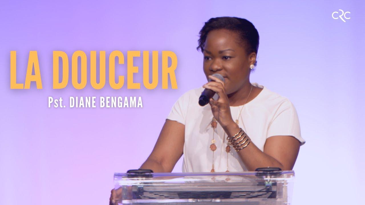 La douceur | Pst. Diane Bengama [13 juin 2021]