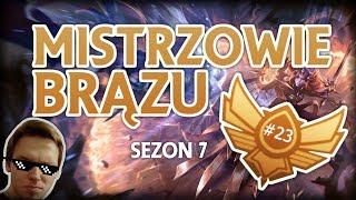 POTRZEBA MI KONT - Mistrzowie Brązu Sezon 7 #23