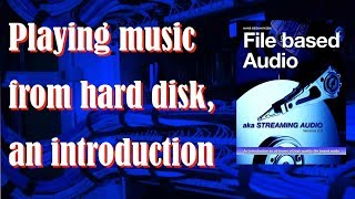 Playing music from hard disk, an introduction
