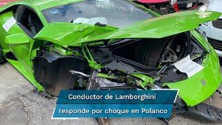 Tras denuncia, dueño de Lamborghini chocado en Polanco se presenta ante la Fiscalía de la CDMX