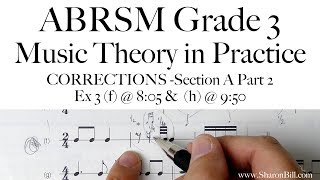 CORRECTION to ABRSM Music Theory Video Grade 3 A Part 2 Exercise 3 (f) at 8:05 and (h) 9:50
