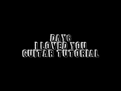 DAY6 (데이식스) - I Loved You (Guitar Tutorial)