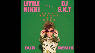 Little Nikki ft DJ S.K.T - Right before my eyes (DUB REMIX)