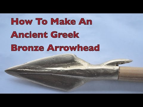 How to make an Ancient Greek Bronze Age Arrowhead.