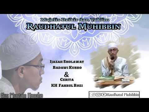 Ijazah Sholawat Badawi Kubro Dan Cerita Kh Fahrul Rozi