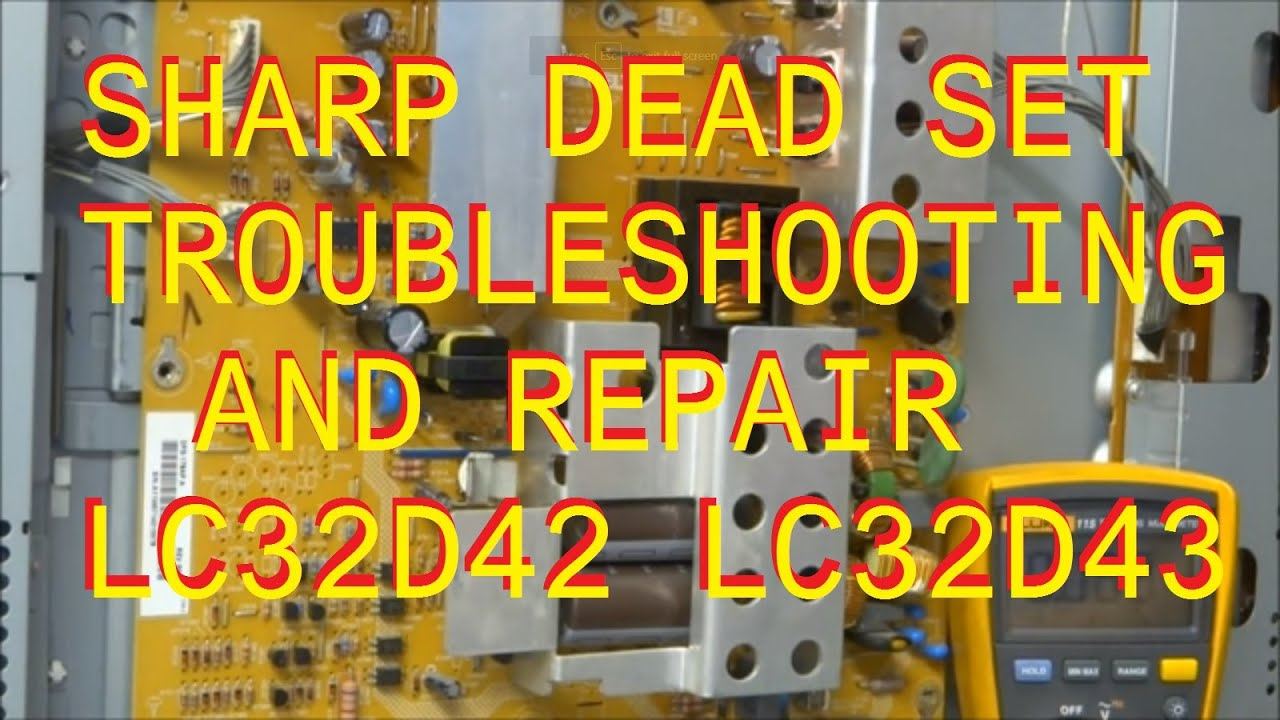 small resolution of sharp lc 32 37 d 42 43 dead set no picture power supply repair youtube basic house wiring diagrams sharp tv wiring