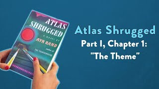 """Analysis of Atlas Shrugged, Chapter 1: """"The Theme."""""""