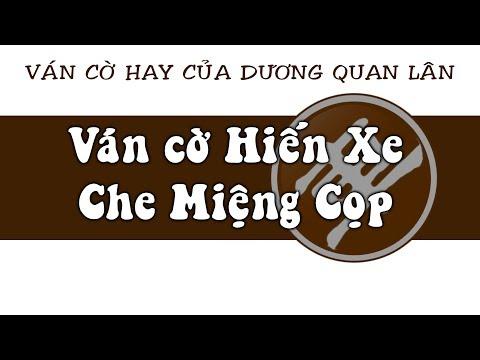 Ván cờ tướng: Hiến xe che miệng cọp cực hay của Dương Quan Lân - 02