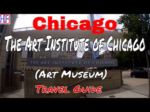 Chicago - The Art Institute Of Chicago (TRAVEL GUIDE) | Episode# 4