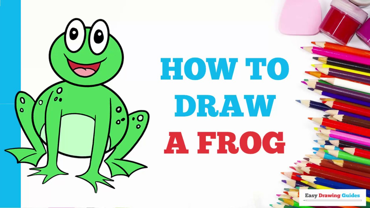 How to Draw a Frog in a Few Easy Steps: Drawing Tutorial ...
