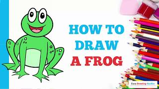 How to Draw a Frog in a Few Easy Steps: Drawing Tutorial for Kids and Beginners