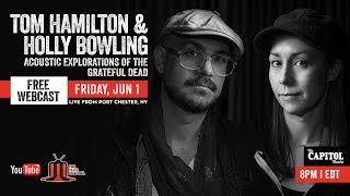 Tom Hamilton & Holly Bowling - Acoustic Explorations of the Grateful Dead :: 6/1/18 :: The Cap