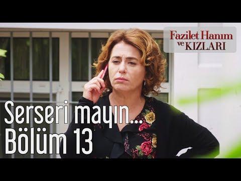 Fazilet Hanım ve Kızları 13. Bölüm - Serseri Mayın...
