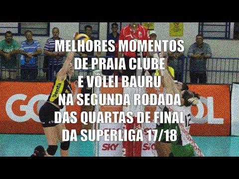 Melhores momentos de Praia Clube e Vôlei Bauru    Quartas de Final 2 - Superliga Feminina 17/18