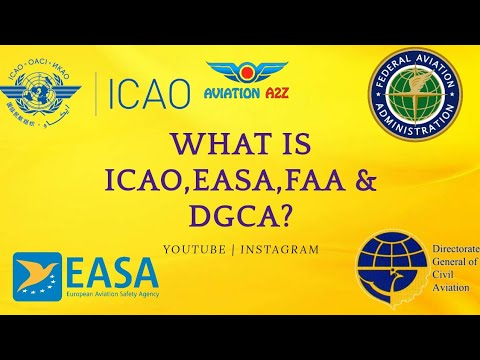What is ICAO, EASA, FAA & DGCA? | REGULATORY AUTHORITY | AVIATION A2Z ©|