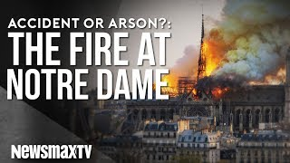 Accident or Arson?: The Fire at Notre Dame