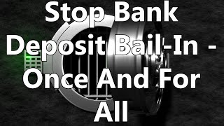 Stop Bank Deposit Bail-In - Once And For All