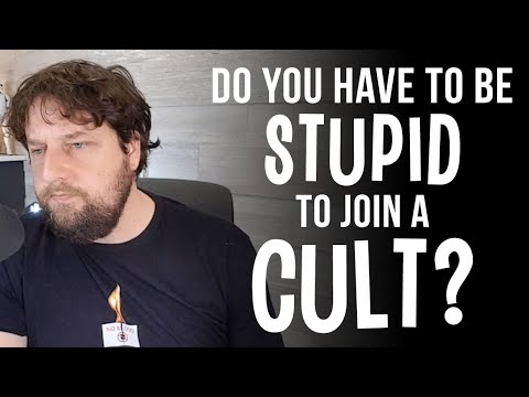 Do You Have To Be Stupid To Join A Cult?