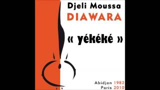 Djeli Moussa Diawara - Yekeke (Paris 2010) - Full Album