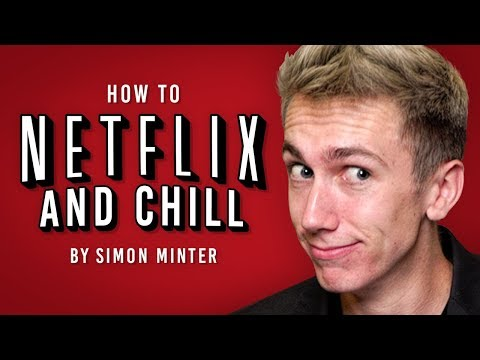 HOW TO NETFLIX AND CHILL!