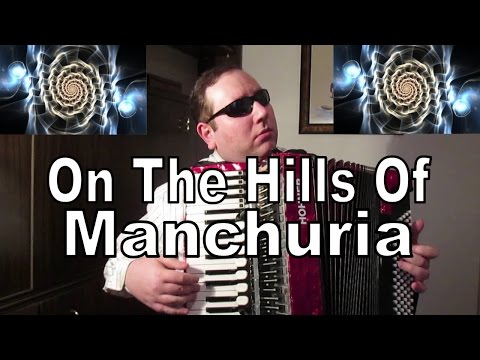 On The Hills Of Manchuria - Accordion: Murathan