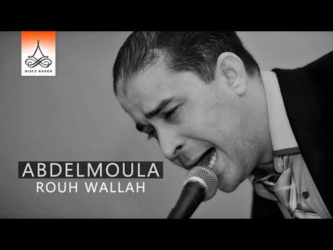 Abdelmoula - Rouh Wallah