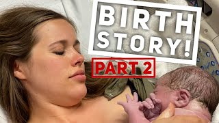 Birth Story— Baby Seewald #4! (Part 2)