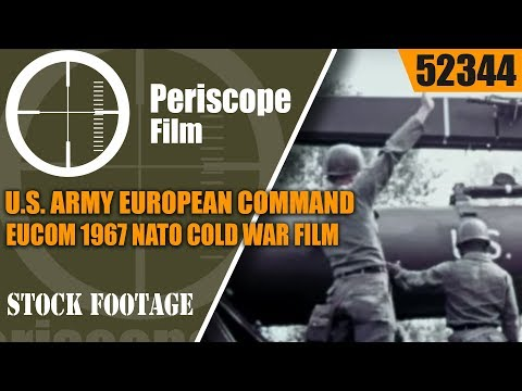 U.S. ARMY EUROPEAN COMMAND EUCOM 1967 NATO COLD WAR FILM   52344