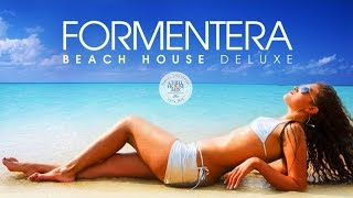 FORMENTERA Beach House Deluxe ✭ Sunkissed Deep Grooves Mix