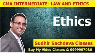 CMA Inter Law and Ethics- Chapter-Ethics