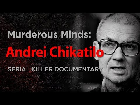 "Murderous Minds: Andrei Chikatilo ""The Rostov Ripper"" 