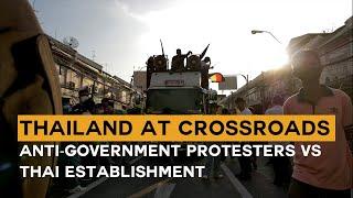Thailand at crossroads - Anti-government protesters vs Thai establishment