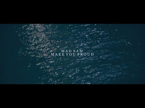 Mad Sam - Make You Proud [@MadSamUk]   Its Live Uk