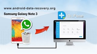 [Galaxy Note 3 Recovery for Mac]: How to Recover Whatsapp History from Samsung Galaxy Note 3 on Mac