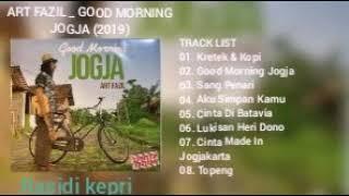 ART FAZIL _ GOOD MORNING JOGJA (2019) _ FULL ALBUM