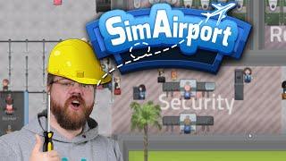 Umbauarbeiten 🎮 SimAirport #3