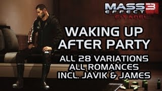 Mass Effect 3 Citadel DLC: Waking Up After Party (all 28 variations, all romances incl. Javik&James)