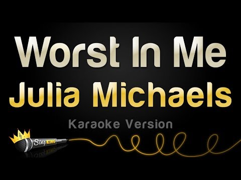Julia Michaels - Worst In Me (Karaoke Version)