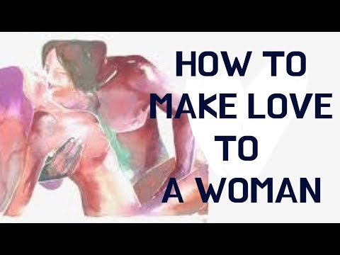 How to make love to a woman?