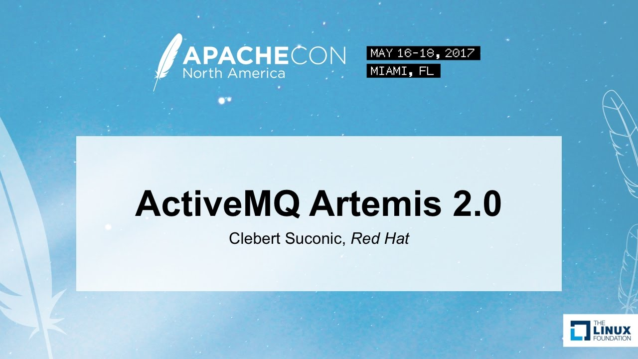 ActiveMQ Artemis 2 0 - Clebert Suconic, Red Hat