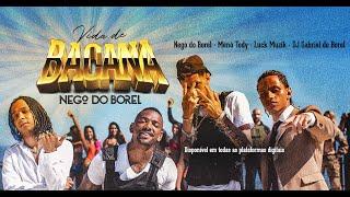 Vida de Bacana - Nego Do Borel, Meno Tody, Luck Muzik e DJ Gabriel do Borel (videoclipe oficial)