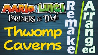 Thwomp Caverns - Mario & Luigi: Partners in Time [Remake/Arranged]