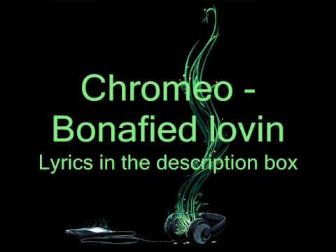 Chromeo Bonafied Lovin