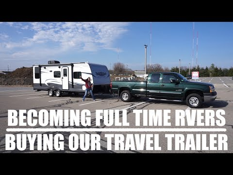 Becoming Full Time RVers - Buying Our Travel Trailer