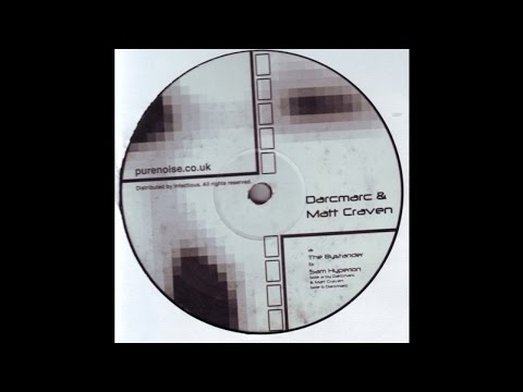 Darc Marc & Matt Craven - The Bystander (Techno 2002)