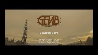GenB Worship - Generasi Baru - (video lyric) | Lagu Rohani | Pujian Penyembahan